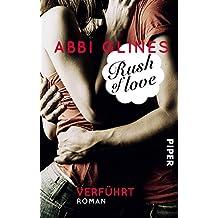 Rush of Love – Verführt: Roman (Rosemary Beach 1)