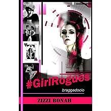#Girlrogues: Braggadocio by Zizzi Bonah (2016-03-10)