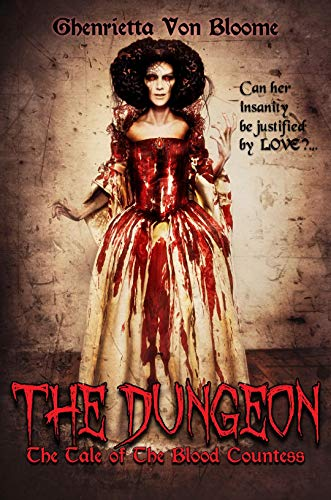 The Dungeon: The Tale of The Blood Countess (English Edition)