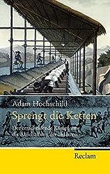 Sprengt die Ketten: Der entscheidende Kampf um die Abschaffung der Sklaverei (Reclam Taschenbuch)