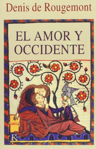 El amor y Occidente (Ensayo) por Denis de Rougemont