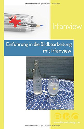 Einführung in die Bildbearbeitung mit Irfanview