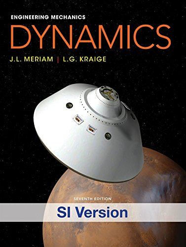 [Engineering Mechanics: Dynamics] (By: J. L. Meriam) [published: January, 2013]
