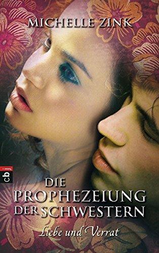 Buchcover Die Prophezeiung der Schwestern - Liebe und Verrat (Die Prophezeiung der Schwestern (Reihe), Band 2)