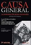 Causa General: La dominación roja en España. La otra cara de la Memoria Histórica (Historia)