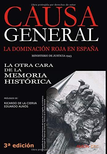 Causa General: La dominación roja en España. La otra cara de la Memoria Histórica (Historia) por Ministerio de Justicia