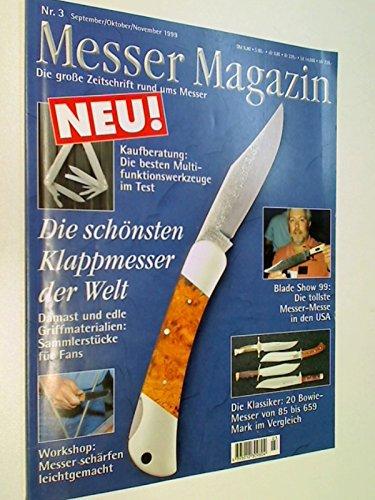Messer Magazin 1999 Nr.3 : Die schönsten Klappmesser der Welt, 20 Bowie-Messer im Vergleich. Die Zeitschrift rund ums Messer,