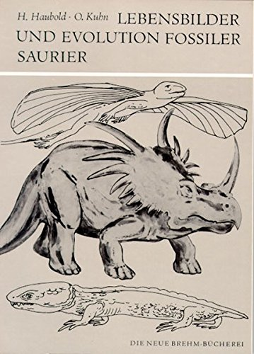 Lebensbilder und Evolution fossiler Saurier