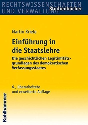 Einführung in die Staatslehre: Die geschichtlichen Legitimitätsgrundlagen des demokratischen Verfassungsstaates (Studienbücher Rechtswissenschaft) by Martin Kriele (2003-09-25)