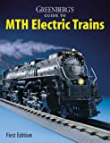 Greenberg's Guide to MTH Electric Trains by Roland La Voie (1999-10-02)