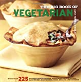 The Big Book Of Vegetarian: More Than 225 Recipes For Breakfast, Appetizers, Soups - Best Reviews Guide