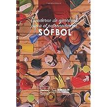 Cuaderno de Ejercicios para el Entrenador de Sofbol