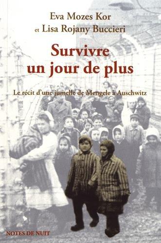 Survivre un jour de plus : Le récit d'une jumelle de Mengele à Auschwitz