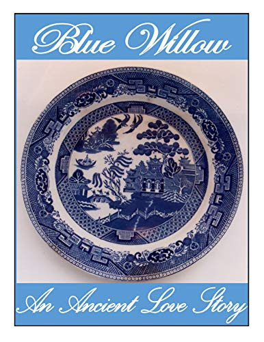 Blue Willow - An Ancient Love Story (English Edition) Chinese Blue Willow
