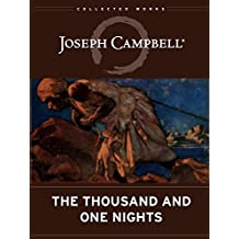 The Thousand and One Nights (The Collected Works of Joseph Campbell Book 3)