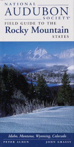 National Audubon Society Regional Guide to the Rocky Mountain States (National Audubon Society Regional Field Guides)