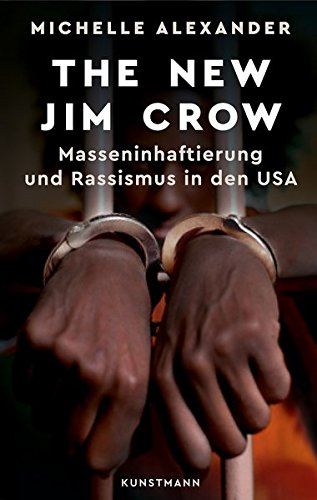 The New Jim Crow. Masseninhaftierung und Rassismus in den USA