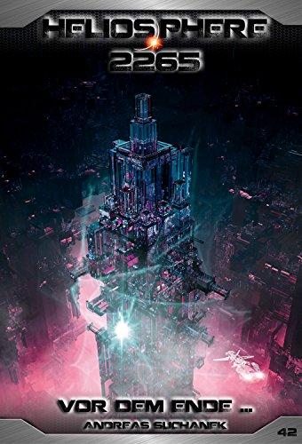 Buchseite und Rezensionen zu 'Heliosphere 2265 - Band 42: Vor dem Ende ... (Science Fiction)' von Andreas Suchanek