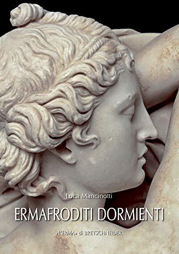 Ermafroditi dormienti (Studia archaeologica) por Luca Mancinotti