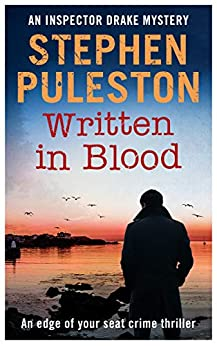Written in Blood: An edge of your seat crime thriller (Inspector Drake Book 6) by [Puleston, Stephen]