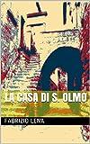 Scarica Libro LA CASA DI S OLMO (PDF,EPUB,MOBI) Online Italiano Gratis