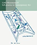 Front cover for the book Little Movements: Self-practice in Contemporary Art by Ding Liu