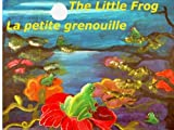 The little frog - La petite grenouille