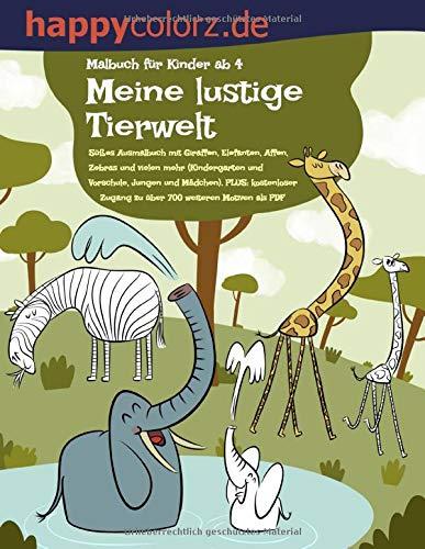 Malbuch für Kinder ab 4: Meine lustige Tierwelt: Süßes Ausmalbuch mit Giraffen, Elefanten, Affen, Zebras und vielen mehr (Kindergarten und Vorschule, ... Zugang zu über 700 weiteren Motiven als PDF