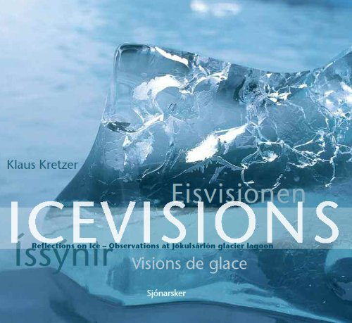 icevisions-eisvisionen-issynir-visions-de-glace-reflections-on-ice-observations-at-jokulsarlon-glaci