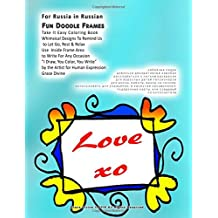 For Russia in Russian Fun Doodle Frames Take It Easy Coloring Book Whimsical Designs To Remind Us to Let Go, Rest & Relax Use Inside Frame Area to the Artist for Human Expression Grace Divine