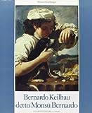 Bernard Keilhau detto Monsù Bernardo (Collana classica)