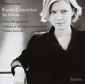 Mendelssohn: Violin Concertos/ The Hebrides (Alina Ibragimova/ Orchestra of the Age of Enlightenment/ Vladimir Jurowski) (Hyperion: CDA67795)