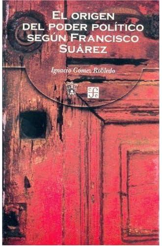 El Origen Del Poder Politico Segun Francisco Suarez