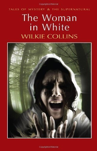 Woman in White (Wordsworth Mystery & Supernatural) (Tales of Mystery & the Supernatural) of Wilkie Collins on 21 May 2008