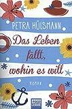 Petra Hülsmann ´Das Leben fällt, wohin es will: Roman´ bestellen bei Amazon.de