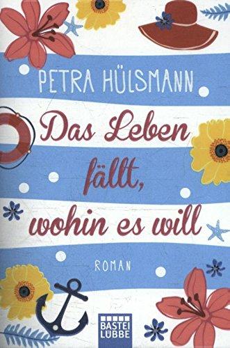 Buchcover Das Leben fällt, wohin es will: Roman