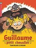 Guillaume petit chevalier, Tome 4 - Tranchelard le brigand
