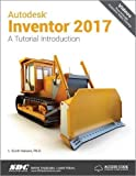 Autodesk Inventor 2017: A Tutorial Introduction (Including unique access code): A Tutorial Introduction (Including unique access code)