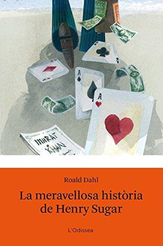 La meravellosa història de Henry Sugar (BIBLIOTECA ROALD DAHL (EP)) por Roald Dahl