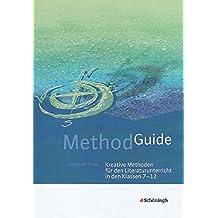 Method Guide: Kreative Methoden für den Literaturunterricht in den Klassen 7-12