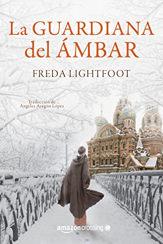 La guardiana del ámbar por Freda Lightfoot