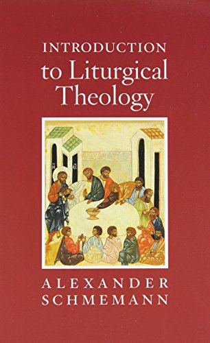 Introduction to Liturgical Theology - Russo Preghiera Ortodossa