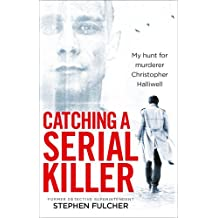 Catching a Serial Killer: My hunt for murderer Christopher Halliwell