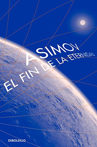 El Fin de la Eternidad / The End of Eternity por Isaac Asimov