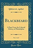 Blackbeard, Vol. 1 of 2: A Page From the Colonial History of Philadelphia (Classic Reprint)