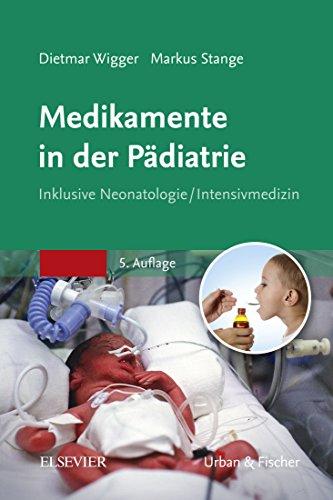 Medikamente in der Pädiatrie: Inklusive Neonatologie/ Intensivmedizin