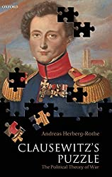 Clausewitz's Puzzle: The Political Theory of War by Herberg-Rothe, Andreas (2007) Hardcover