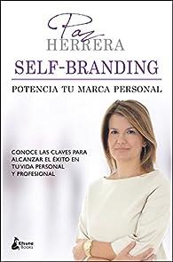 Self-branding: potencia tu marca personal par Paz Herrera