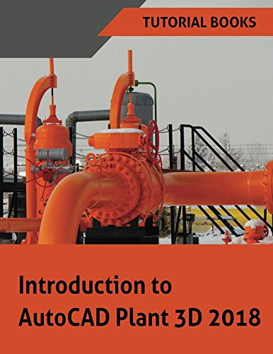 Introduction to AutoCAD Plant 3D 2018 (English Edition)