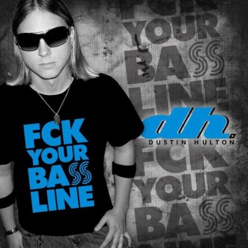 Fck Your Bassline